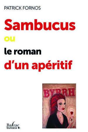 Sambucus ou Le roman d'un apéritif