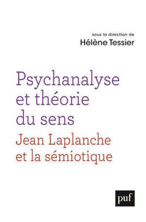 Psychanalyse et théorie du sens : Jean Laplanche et la sémiotique