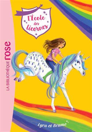L'école des licornes. Vol. 17. Lyra et Brume