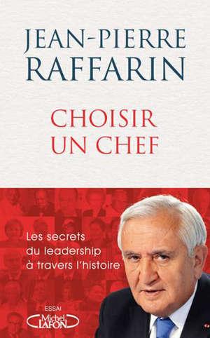 Choisir un chef : les secrets du leadership à travers l'histoire