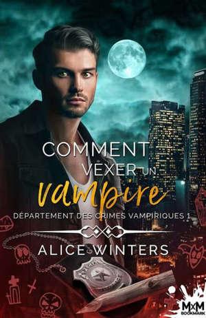 Comment vexer un vampire Département des crimes vampiriques, T1