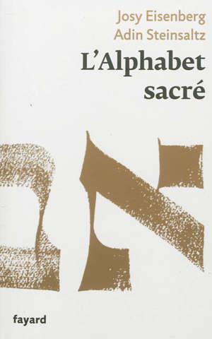 L'alphabet sacré : et Dieu créa la lettre