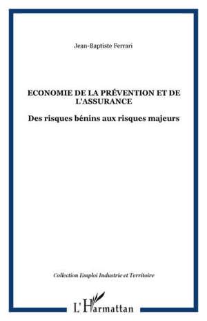 Economie de la prévention et de l'assurance : des risques bénins aux risques majeurs