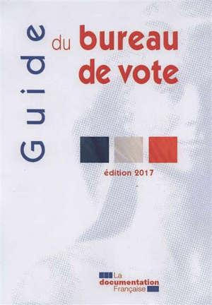 Guide du bureau de vote : déroulement des opérations électorales lors des élections au suffrage universel direct