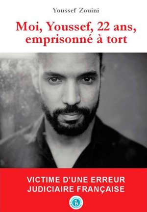Moi, Youssef, 22 ans, emprisonné à tort : victime d'une erreur judiciaire française