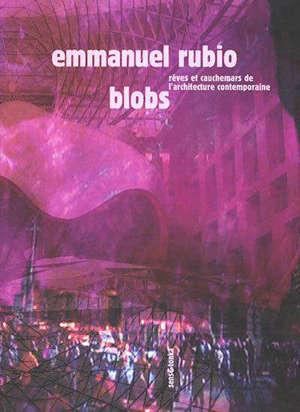 Blobs : rêves et cauchemars de l'architecture au temps de l'informatique