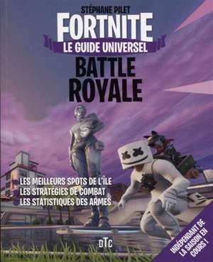 Fortnite Battle Royale : le guide universel