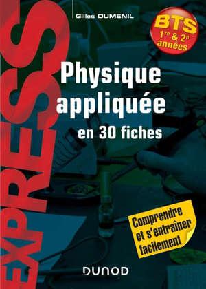 Physique appliquée en 30 fiches : BTS 1re & 2e années