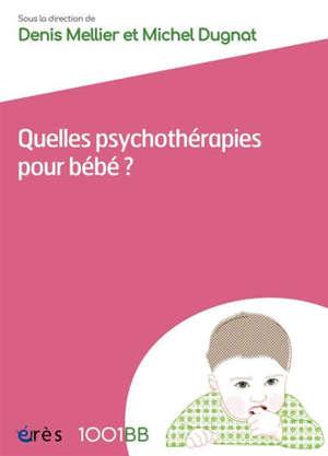 Quelles psychothérapies pour bébé ?