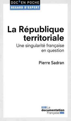 La République territoriale : une singularité française en question