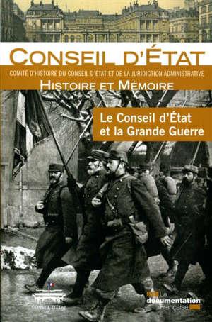 Le Conseil d'Etat et la Grande Guerre : actes du colloque, Paris, les 20 et 21 novembre 2015