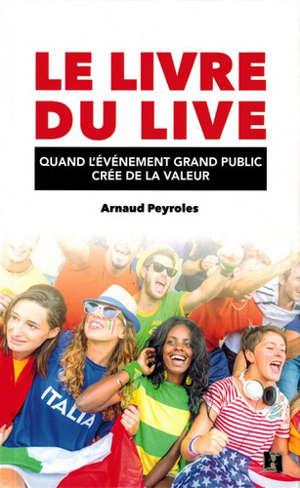 Le livre du live : quand l'événement grand public crée de la valeur