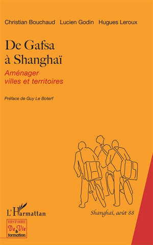 De Gafsa à Shanghaï : aménager villes et territoires