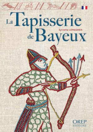 La tapisserie de Bayeux : le récit le plus célèbre des broderies médiévales