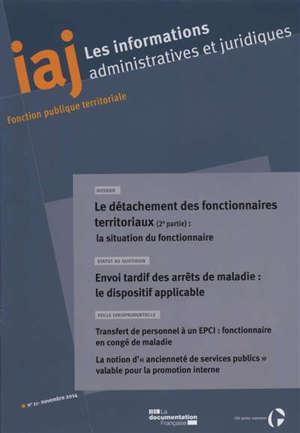 Informations administratives et juridiques. n° 11 (2014), Le détachement des fonctionnaires territoriaux (2e partie) : la situation du fonctionnaire