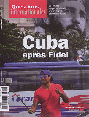 Questions internationales. n° 84, Cuba après Fidel