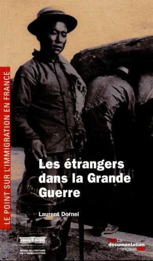 Les étrangers dans la Grande Guerre