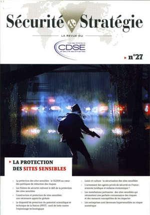 Sécurité & stratégie. n° 27, La protection des sites sensibles
