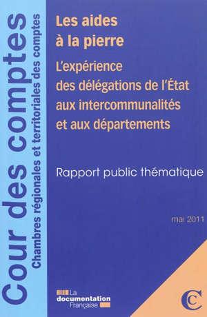 Les aides à la pierre : l'expérience des délégations de l'Etat aux intercommunalités et aux départements : rapport public thématique
