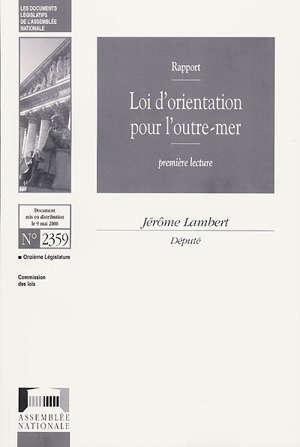 Loi d'orientation pour l'outre-mer : rapport, première lecture