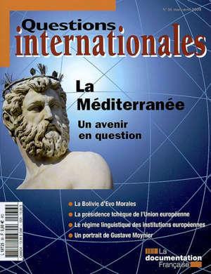 Questions internationales. n° 36, La Méditerranée : un avenir en question