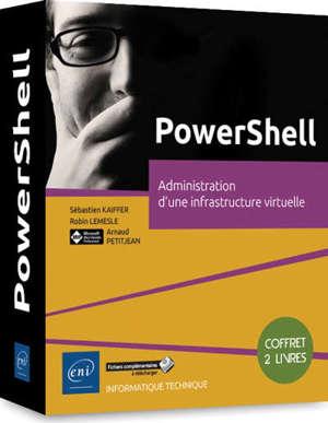 PowerShell : administration d'une infrastructure virtuelle : coffret de 2 livres