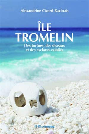 Ile Tromelin : des tortues, des oiseaux et des esclaves oubliés