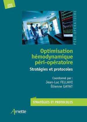 Optimisation hémodynamique péri-opératoire : stratégies et protocoles