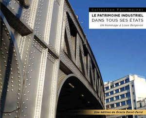 Le patrimoine industriel dans tous ses états : un hommage à Louis Bergeron