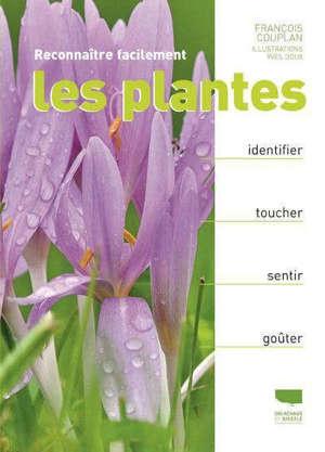 Reconnaître facilement les plantes : identifier, toucher, sentir, goûter