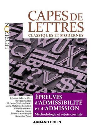 Capes de lettres classiques et modernes : épreuves d'admissibilité et d'admission : méthodologie et sujets corrigés