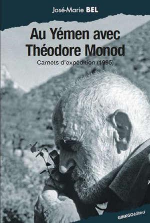 Au Yémen avec Théodore Monod : carnets d'expédition (1995)