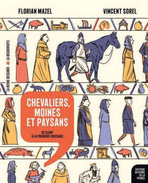 Histoire dessinée de la France. Volume 6, Chevaliers, moines et paysans : de Cluny à la première croisade