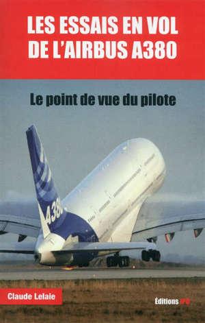 Les essais en vol de l'airbus A380 : le point de vue du pilote