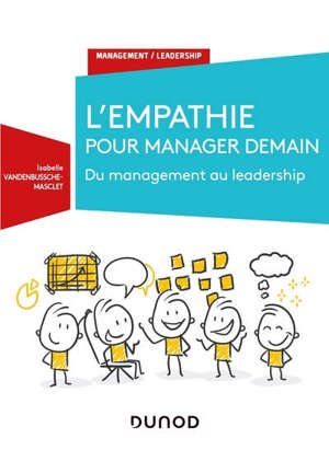 L'empathie pour manager demain : du management au leadership