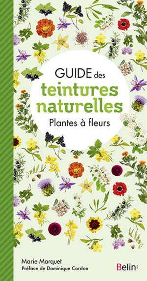 Guide des teintures naturelles : plantes à fleurs