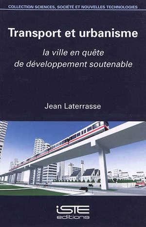 Transport et urbanisme : la ville en quête de développement soutenable