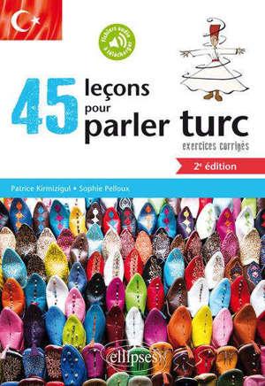 45 leçons pour parler turc : exercices corrigés