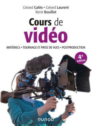 Cours de vidéo : matériels, tournage et prise de vues, postproduction