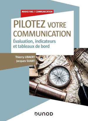 Pilotez votre communication : évaluation, indicateurs et tableaux de bord