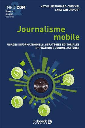 Journalisme mobile : usages informationnels, stratégies éditoriales et pratiques journalistiques