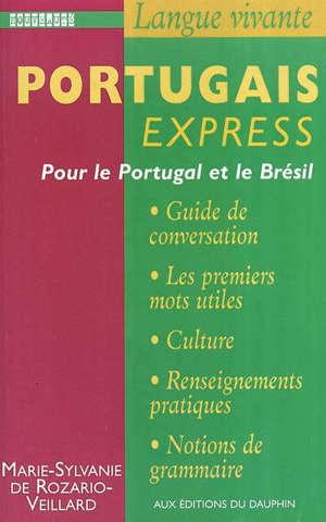 Portugais express : pour le Portugal et le Brésil : guide de conversation, les premiers mots utiles, renseignements pratiques, civilisation, notions de grammaire