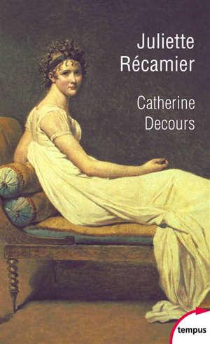 Juliette Récamier : l'art de la séduction