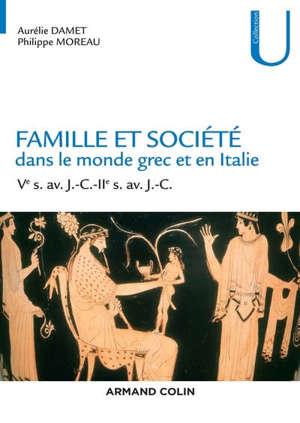 Famille et société dans le monde grec et en Italie : du Ve siècle. av. J.-C. au IIe siècle av. J.-C.