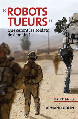 Robots tueurs : que seront les soldats de demain ?