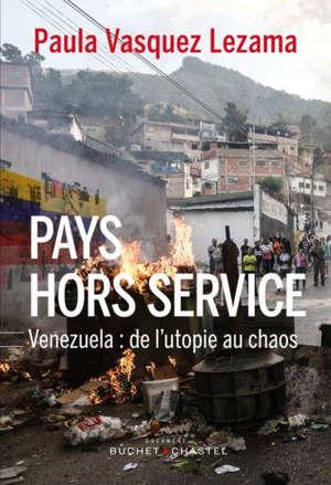 Pays hors-service : Venezuela : de l'utopie au chaos