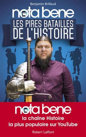 Nota Bene : les pires batailles de l'histoire