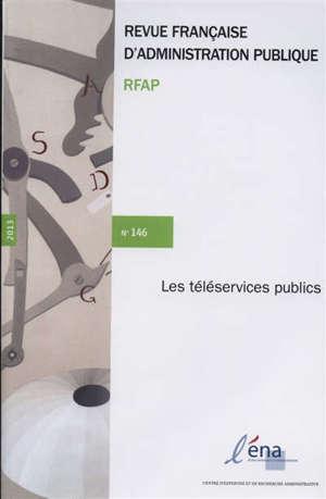 Revue française d'administration publique. n° 146, Les téléservices publics