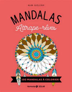 Attrape-rêves : 100 mandalas à colorier