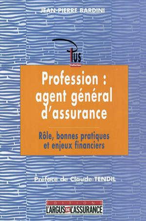 Profession, agent géneral d'assurance : rôle, bonnes pratiques et enjeux financiers